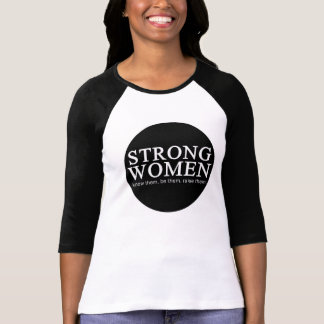 Mujeres fuertes: conózcales, sea ellas, auméntelos camiseta