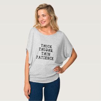Muslos gruesos, paciencia fina camiseta