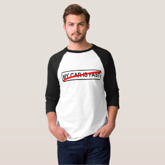 My car is fast camiseta