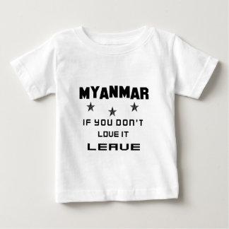 Myanmar si usted no lo ama, se va camiseta de bebé