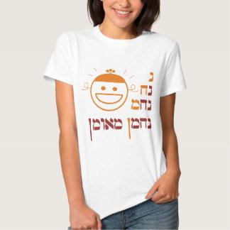 Na Nach Nachma Nachman Meuman de N Camiseta
