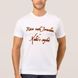 Nach Jerusalén de Reise - seyahat de Kudüs'e Camiseta