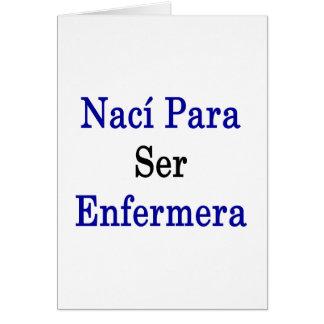 Naci Para Ser Enfermera Tarjeta Pequeña