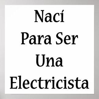 Naci Para Ser Una Electricista Poster