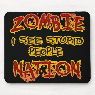 Nación del zombi - veo a gente estúpida alfombrilla de ratón
