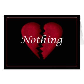 Nada, corazón quebrado, palabras tristes hearted tarjeta de felicitación
