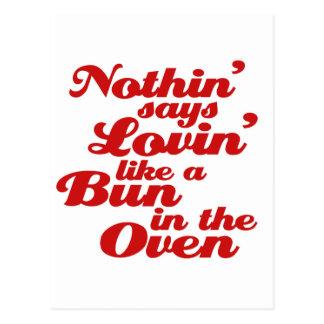 Nada dice Lovin como un bollo en el horno Postales