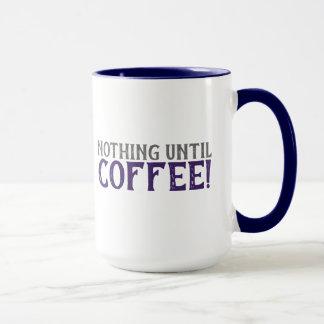 Nada hasta la taza de café