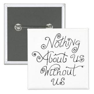 nada sobre nosotros sin nosotros chapa cuadrada