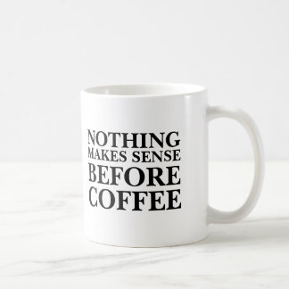 Nada tiene sentido antes de oficina divertida del taza básica blanca