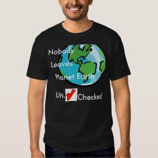 Nadie deja la tierra del planeta desenfrenada camiseta
