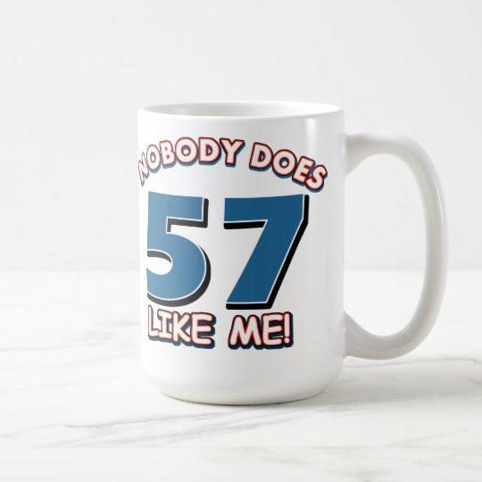 ¡Nadie hace 57 como mí! Taza De Café