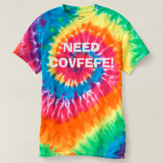¡NECESIDAD COVFEFE! camiseta divertida del teñido