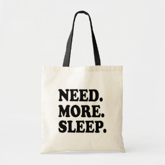Necesite más bolso divertido del sueño