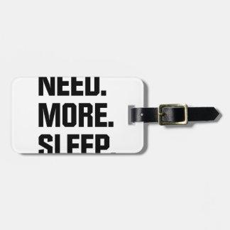 Necesite más sueño etiquetas para maletas