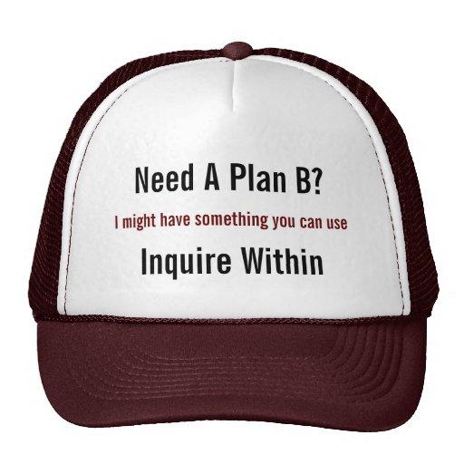 ¿Necesite un plan B? , Puede ser que tenga algo qu Gorro De Camionero
