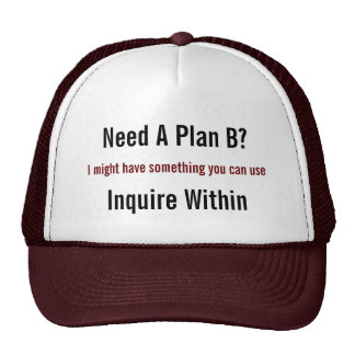 ¿Necesite un plan B? , Puede ser que tenga algo qu Gorros Bordados