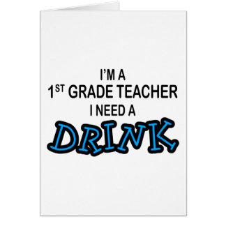 Necesite una bebida - 1r grado tarjeta de felicitación