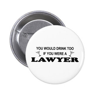 Necesite una bebida - abogado pins