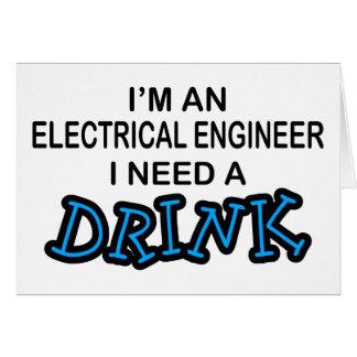 Necesite una bebida - ingeniero eléctrico tarjeta de felicitación