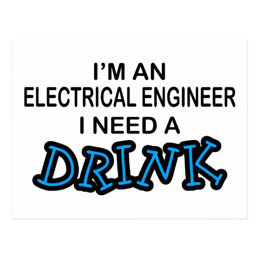 Necesite una bebida - ingeniero eléctrico tarjetas postales