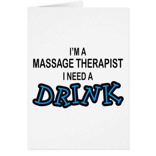 Necesite una bebida - terapeuta del masaje tarjeta