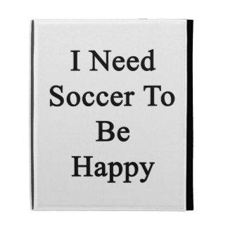 Necesito fútbol ser feliz