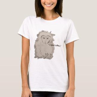 """NECESITO owlet del CAFÉ"" Camiseta"