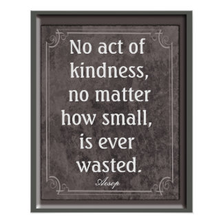 Ningún acto de la amabilidad - cita de Esopo - Póster