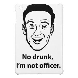 Ningún borracho, no soy oficial