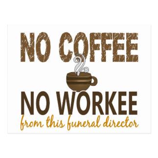 Ningún café ningún director de funeraria de Workee Postal