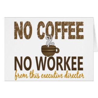 Ningún café ningún director ejecutivo de Workee Felicitacion