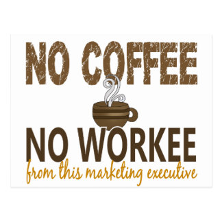Ningún café ningún ejecutivo de marketing de postal