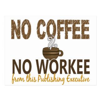 Ningún café ningún ejecutivo de publicación de Wor Tarjetas Postales