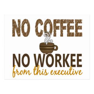 Ningún café ningún ejecutivo de Workee Postales