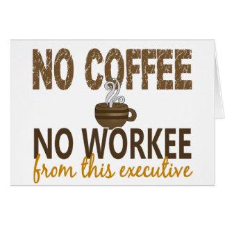 Ningún café ningún ejecutivo de Workee Tarjeton