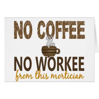 Ningún café ningún empresario de pompas fúnebres d tarjeta