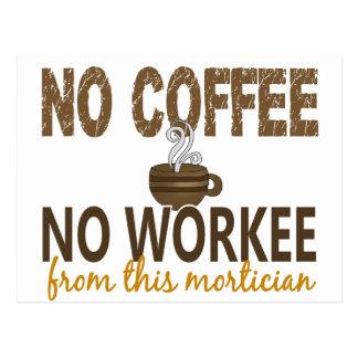Ningún café ningún empresario de pompas fúnebres d tarjetas postales