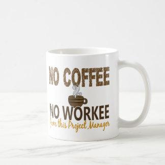 Ningún café ningún gestor de proyecto de Workee Taza Clásica