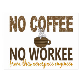 Ningún café ningún ingeniero aeroespacial de postal