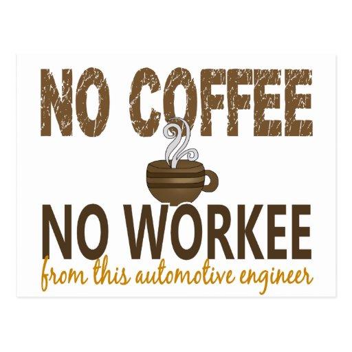 Ningún café ningún ingeniero automotriz de Workee Tarjetas Postales
