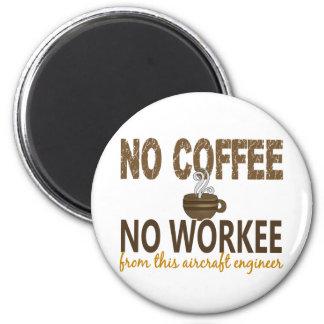 Ningún café ningún ingeniero de los aviones de imán