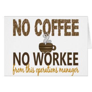 Ningún café ningún jefe de explotación de Workee Tarjeta De Felicitación