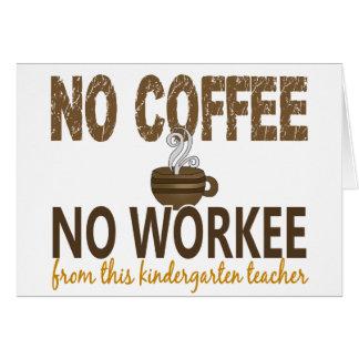 Ningún café ningún maestro de jardín de infancia d tarjeta de felicitación