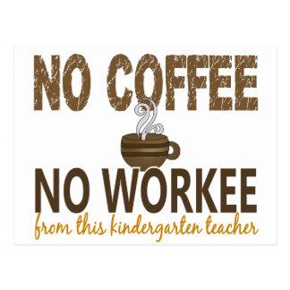 Ningún café ningún maestro de jardín de infancia d tarjeta postal