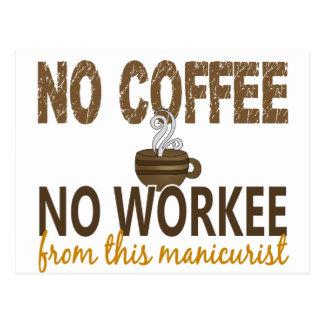Ningún café ningún manicuro de Workee Postales