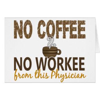 Ningún café ningún médico de Workee Felicitaciones
