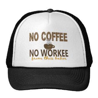 Ningún café ningún panadero de Workee Gorras