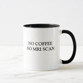 NINGÚN CAFÉ NINGUNA EXPLORACIÓN DE MRI TAZA