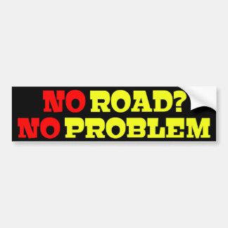 Ningún camino ningún problema pegatina para coche
